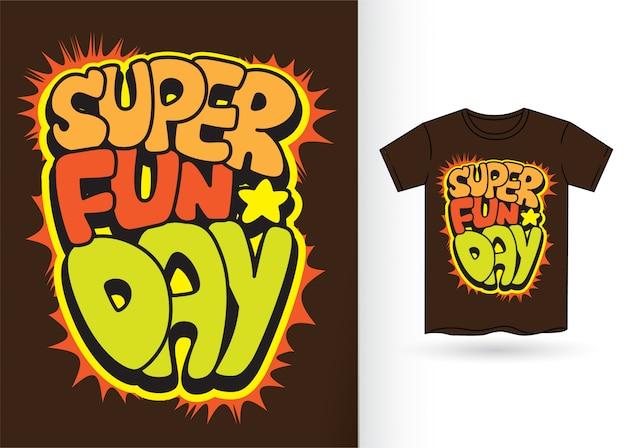 Dia super divertido. tipografia de estilo dos desenhos animados para camiseta