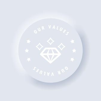 Diamante. ícone de valores essenciais. nosso botão de valores. transmitindo integridade. valoriza pessoa e colaboração. pensando idéias. propósito. neumórfico. neumorfismo. vetor