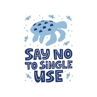 Diga não à ilustração de mão desenhada de uso único. contaminação do mar e do oceano, problema de poluição do meio ambiente. silhuetas de tartaruga. tipografia de citação de desperdício zero