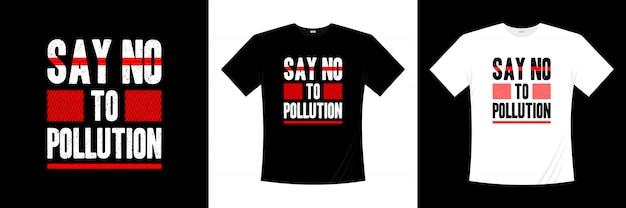 Diga não ao design de t-shirt de tipografia de poluição