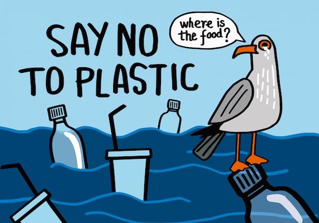 Diga não ao plástico.