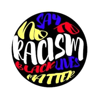 Diga não ao racismo. slogan, agitação contra o racismo, apelo ao combate à discriminação racial