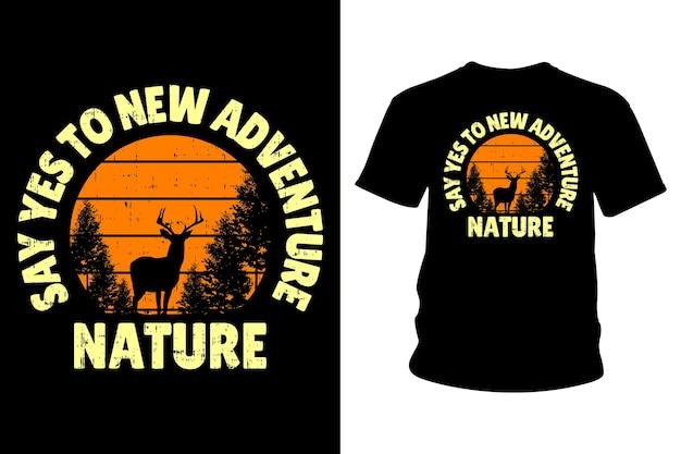 Diga sim ao novo design de camisetas de slogan de aventura e natureza