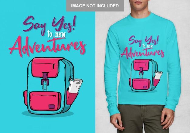 Diga sim para novas aventuras. vetor de desenho de t-shirt de tipografia
