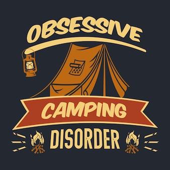Distúrbio de acampamento obsessivo. citação de acampamento e ditado