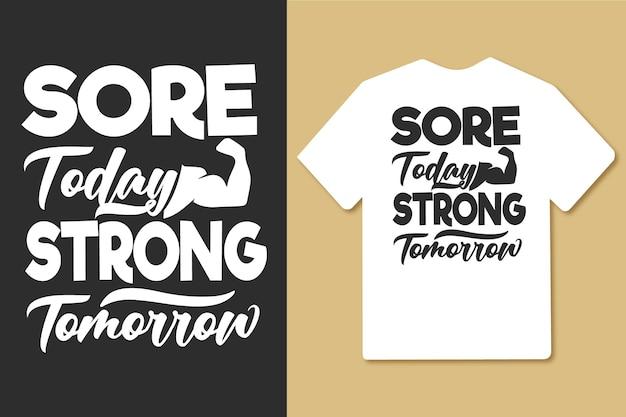Dolorido hoje forte amanhã tipografia vintage design de camiseta para treino de ginástica