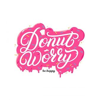 Donut preocupação seja feliz mão escrita letras citação