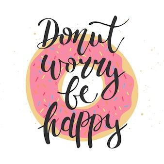 Donut se preocupe, feliz, letras manuscritas