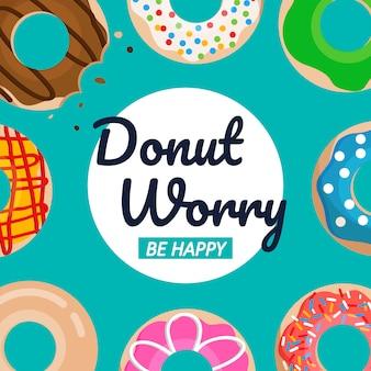 Donut se preocupe seja feliz texto com donuts vector set