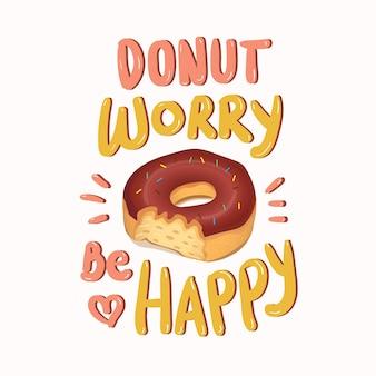 Donut se preocupe seja feliz