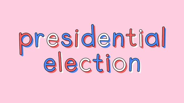 Doodle tipografia de texto de eleição presidencial em rosa