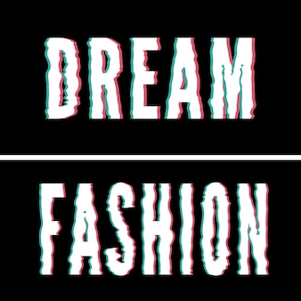 Dream fashion slogan, holográfico e glitch tipografia, gráfico de camiseta, design impresso.