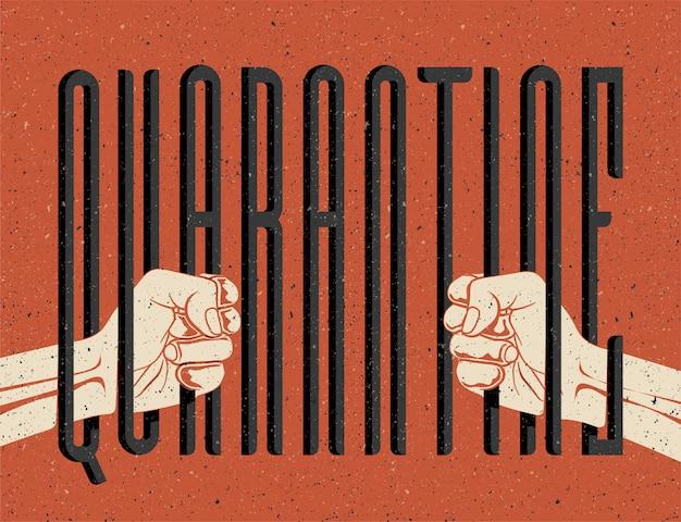 Duas mãos humanas segurando a palavra quarentena como atrás das grades. conceito de restrição à liberdade de quarentena. ilustração com estilo vintage