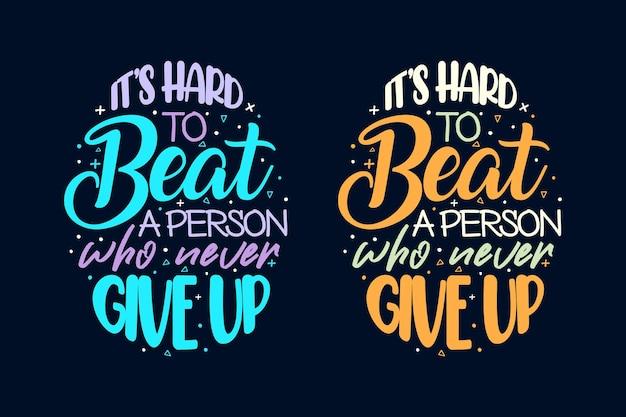 É difícil vencer uma pessoa que nunca desiste do design de slogan de letras motivacionais