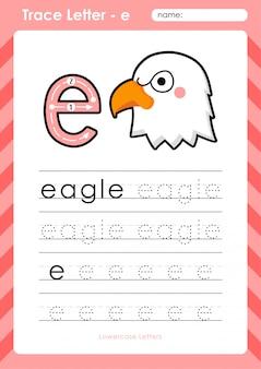 E eagle: planilha de letras de rastreamento az do alfabeto - exercícios para crianças