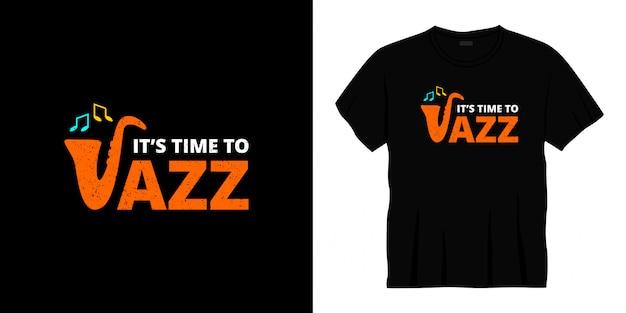 É hora de design de camiseta de tipografia jazz