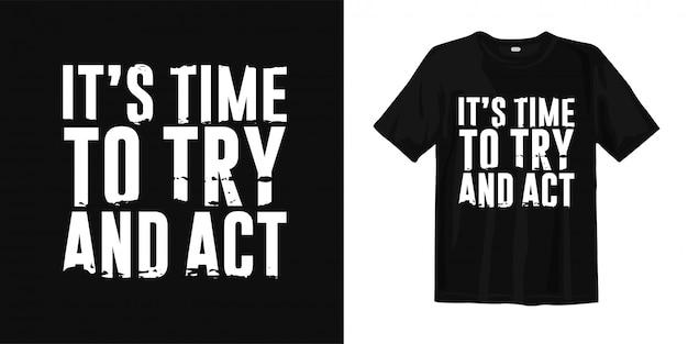 É hora de tentar. design de camiseta motivacional citações
