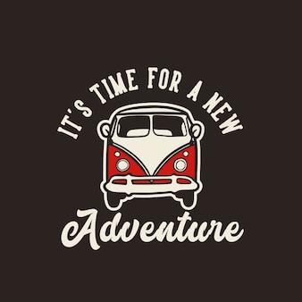 É hora de uma nova tipografia de slogan de citação de aventura
