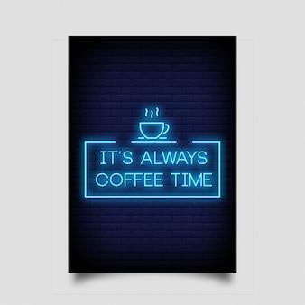 É sempre hora do café para pôster em estilo neon