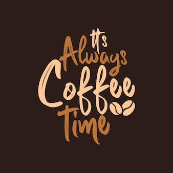 É sempre hora do café