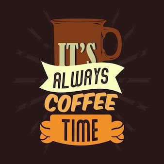 É sempre hora do café.