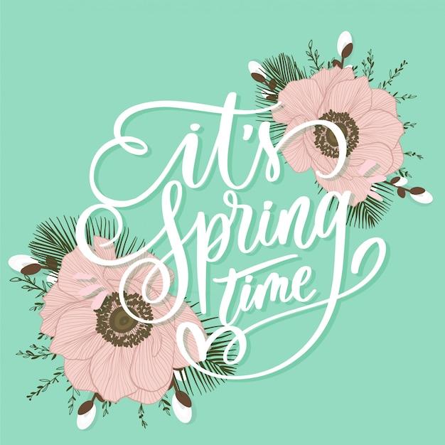 É tempo de primavera letras inscrição com flores. cartão de amor com papoulas.