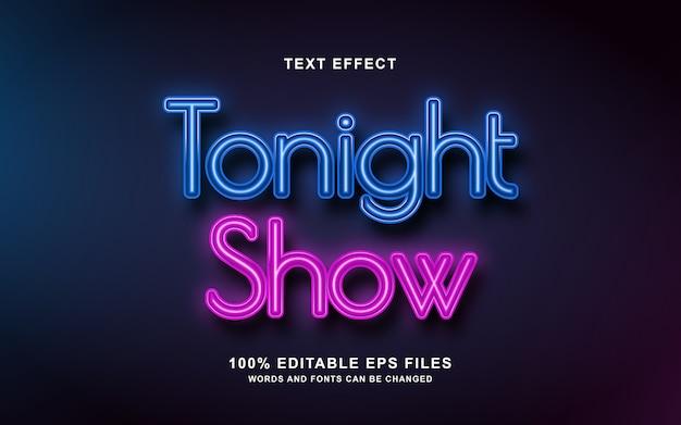 Efeito de texto de néon hoje à noite mostrar design relacionado