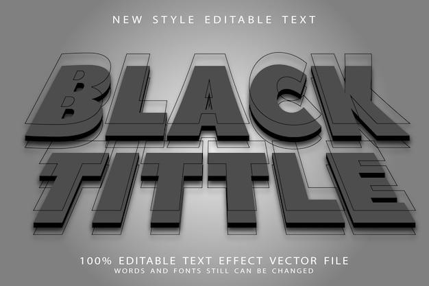 Efeito de texto editável de titulo preto em relevo estilo moderno