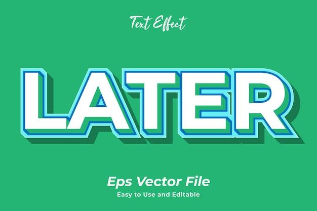Efeito de texto mais tarde vetor premium fácil de usar e editável