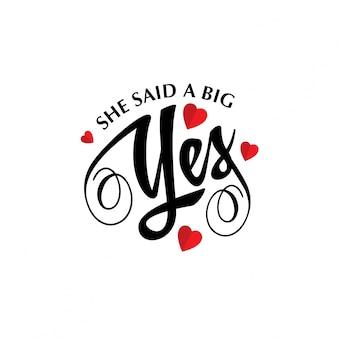 Ela disse um grande sim