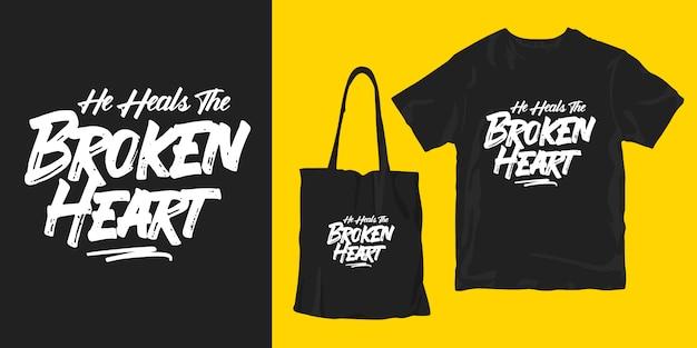Ele cura o coração partido. palavras inspiradoras tipografia cartaz design de merchandising de t-shirt