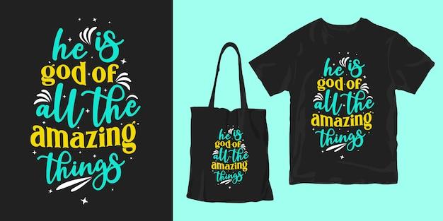 Ele é deus de todas as coisas incríveis. citações de mão desenhada tipografia. design de cartaz e merchandising