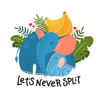 Elefante de mãe engraçado dos desenhos animados com bebê e folhas de bananeira. bonito, engraçado animal, personagem de elefante com banana, usado para livro, cartaz, páginas da web. ilustração plana. letras nunca vamos nos separar.