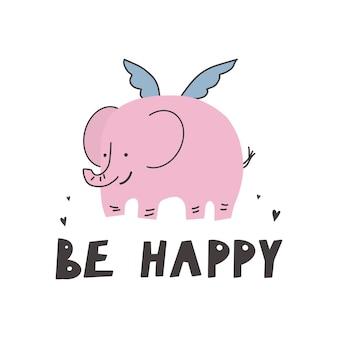 Elefante fofo com asas, letras de mão - seja feliz letras engraçadas de vetor