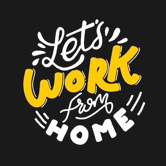Em casa, trabalhamos. cite as letras de tipografia para design de t-shirt. letras desenhadas à mão para campanha de pandemia