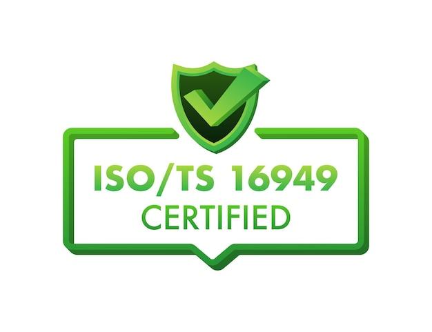 Emblema certificado iso ts 16949, ícone. selo de certificação. ilustração em vetor design plano.