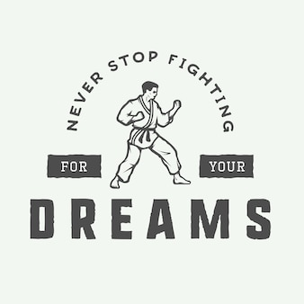 Emblema de motivação vintage. nunca pare de lutar pelos seus sonhos