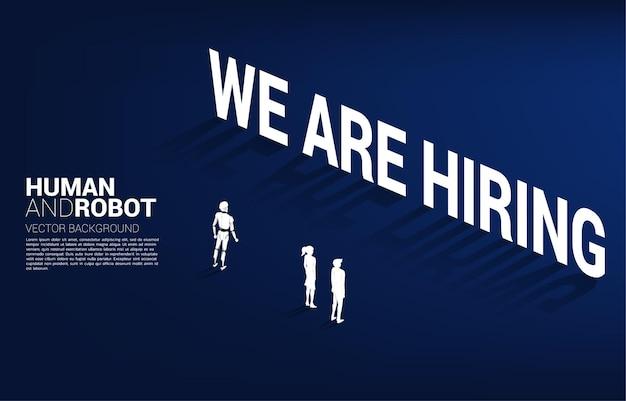 Empresário, mulher de negócios e robô de pé com estamos contratando texto de cabeçalho.