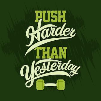 Empurre com mais força do que ontem. provérbios e citações de academia premium
