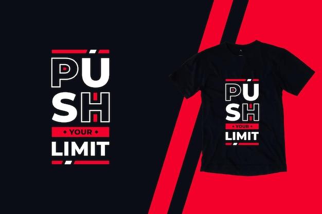 Empurre seu limite citações modernas design de camiseta