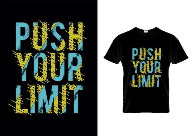 Empurre seu tshirt da tipografia do limite