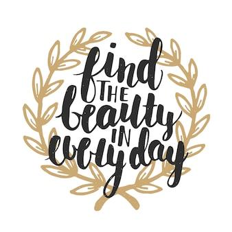 Encontre a beleza em todos os dias, letras.