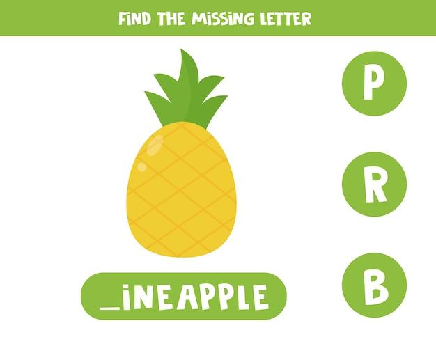 Encontre a carta que falta. jogo de gramática inglesa para pré-escolares. planilha de ortografia para crianças com abacaxi bonito dos desenhos animados.