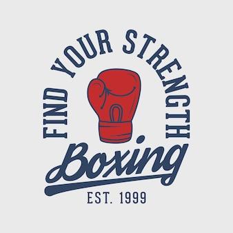 Encontre a sua força boxe tipografia vintage boxe ilustração de design de camiseta