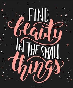 Encontre beleza nas pequenas coisas caligrafia
