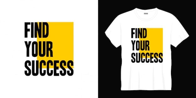 Encontre seu design de camiseta de tipografia de sucesso