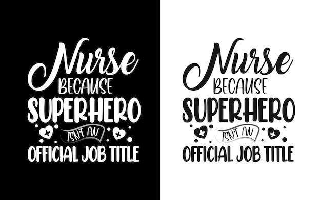 Enfermeira porque o super-herói é apenas um cargo oficial da enfermeira da tipografia cita camisetas e mercadorias