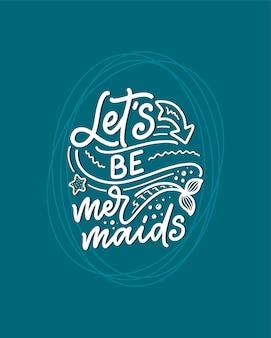 Engraçado mão desenhada letras citação sobre sereia. frase legal para impressão de camiseta e cartaz.