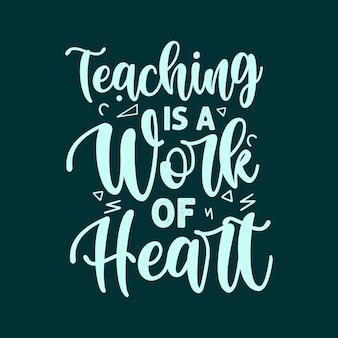 Ensinar é um trabalho de coração, tipografia, design de letras, camiseta e mercadoria