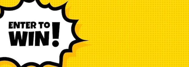 Entre para ganhar o banner do balão de fala. estilo de quadrinhos retrô pop art. para negócios, marketing e publicidade. vetor em fundo isolado. eps 10.